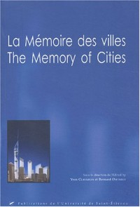 La mémoire des villes : The Memory of Cities