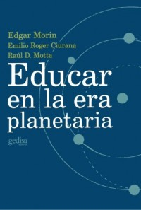 Educar en la era planetaria/ Educating in the Planetarium Era