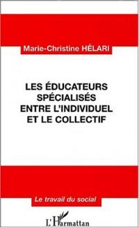 Les Educateurs specialisés entre l'individuel et le collectif