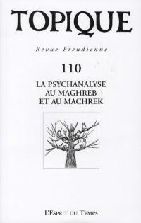 Topique N° 110 2010. La PSA au Magreb et Machrek