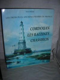 Les trois plus anciens phares de France : Cordouan, Les Baleines, Chassiron