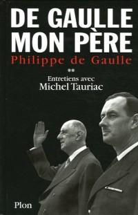 De Gaulle mon père : Tome 2, Entretiens avec Michel Tauriac