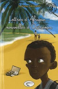 Lettre d'Afrique ... Nouvelles d'outremer