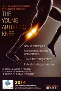 The Young Arthritic Knee : 16èmes Journées Lyonnaises de Chirurgie du Genou