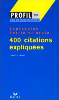 Expression écrite et orale. 400 citations expliquées