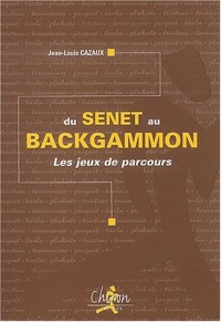 Du Senet au Backgammon : Les jeux de parcours
