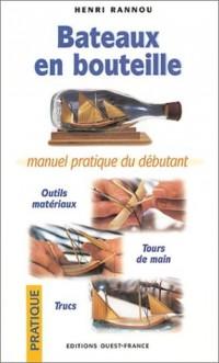 Bateaux en bouteille : Manuel pratique du débutant