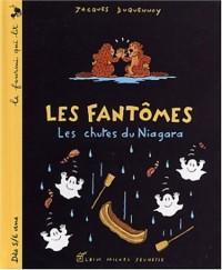Les Fantômes : Les Chutes du Niagara