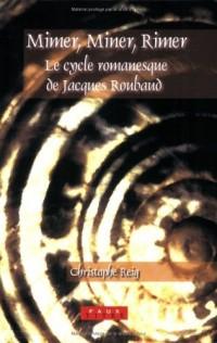 Mimer, Miner, Rimer: Le Cycle Romanesque de Jacques Roubaud - La Belle Hortense, L'Enlevement D'Hortense et L'Exil D'Hortense