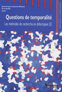 Les méthodes de recherche en didactique : Tome 2, Questions de temporalité