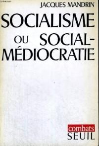 Socialisme ou Social-Médiocratie