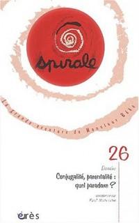 Spirale N° 26 Juin 2003 : Conjugalité, parentalité : quel paradoxe ?