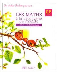 Les maths à la découverte du monde : Fichier de mathématiques CP