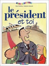Le Président et toi