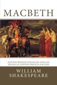 Macbeth: Edition bilingue français-anglais / Bilingual edition French-English