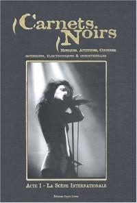 Carnets noirs. Musiques, attitudes, cultures gothiques, électroniques & industrielles, Acte 1, La scène internationale
