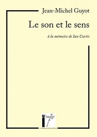 Le son et le sens - à la mémoire de Ian Curtis