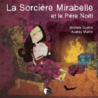 La sorcière Mirabelle et le Père Noël