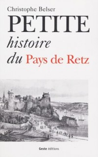 Petite histoire du pays de Retz