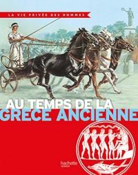 Au temps de la Grèce ancienne: La Vie Privée des Hommes