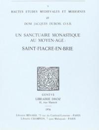 Un Sanctuaire Monastique Au Moyen-Age: Saint-Fiacre-En-Brie
