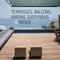 Terrasses, balcons, jardins suspendus et patios