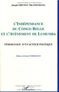 L'indépendance du Congo belge et l'avènement de Lumumba : Témoignage d'un acteur politique