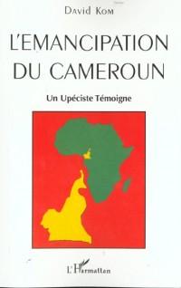 Emancipation du cameroun (l') un upeciste temoigne