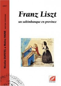 Franz Liszt, un saltimbanque en province