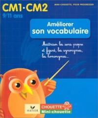 Améliorer son vocabulaire CM1-CM2 : Maîtriser les sens propre et figuré, les synonymes, les homonymes...