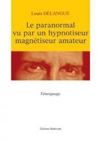 Le Paranormal Vu par un Hypnotiseur