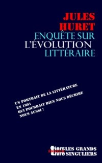 Enquete sur l'evolution litteraire