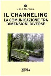 Il channeling. La comunicazione tra dimensioni diverse