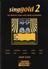 Singgold 2 - Ten Diatonic Songs With Simple Accidentals (Vocal Score). Partitions pour Voix, Choeur En 2-Parties, Accompagnement Piano, Chorale