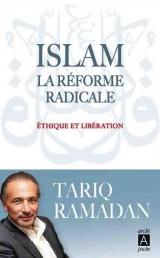 ISLAM, LA REFORME RADICALE (POCHE) [Poche]