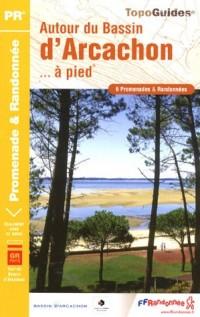 Autours du Bassin d'Arcachon à pied : 6 promenades et randonnées