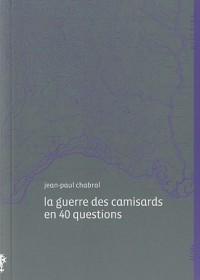 La Guerre des Camisards en 40 Questions