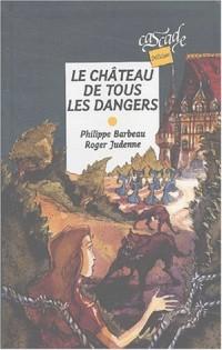 Le Château de tous les dangers