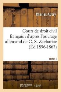 Cours Droit Civil Français  T1  ed 1856 1863