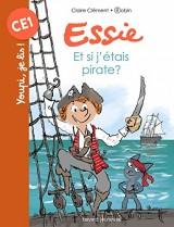 Essie, Tome 09: Et si j'étais pirate ? [Poche]