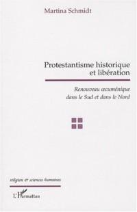 Protestantisme historique et libération : Renouveau oecuménique dans le Sud et dans le Nord