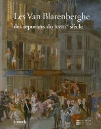 Les Van Blarenberghe : Des reporters du XVIIIe siècle