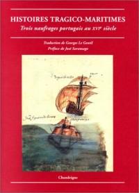 Histoires tragico-maritimes : Trois naufrages portugais au XVIe siècle