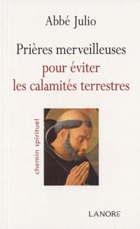 Prières merveilleuses pour éviter les calamités terrestres