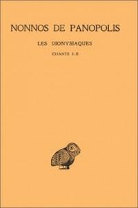 Les Dionysiaques, tome 1. Chants I-II