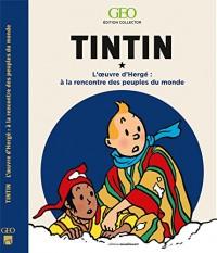 Tintin - A la rencontre des peuples du monde dans l'oeuvre d'Hergé - Edition collector
