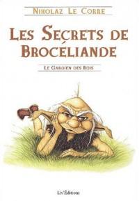 Les Secrets de Brocéliande : Le Gardien des bois