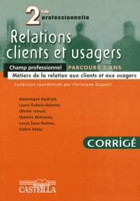 Relations clients et usagers 2e professionnelle : Corrigé