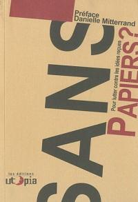Sans papiers ? : Pour lutter contre les idées reçues