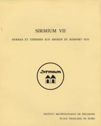 Sirmium VII : Horrea et thermes aux abords du rempart sud, Volume 1, Architecture